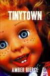 TinyTown (The Circus of Wonderful & Amazing Things) - Amber Bierce, T.N. Collie