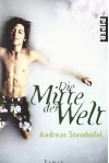 Die Mitte Der Welt: Roman - Andreas Steinhöfel