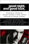 Good Night, and Good Luck.: The Screenplay and History Behind the Landmark Movie (Newmarket Shooting Script) - George Clooney, Grant Heslov