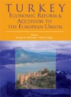 Turkey: Economic Reform and Accession to the European Union - Bernard M. Hoekman