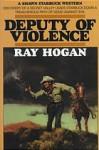 Deputy of Violence: A Shawn Starbuck Western - Ray Hogan