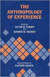 The Anthropology of Experience - Victor Witter Turner, Edward M. Bruner