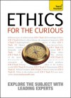 Teach Yourself Ethics for the Curious (Teach Yourself Educational) - Mark Vernon