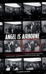 Angel is Airborne: JFK's Final Flight from Dallas - Garrett M. Graff
