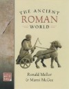 The Ancient Roman World (World in Ancient Times) - Ronald Mellor, Marni McGee