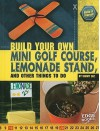 Build Your Own Mini Golf Course, Lemonade Stand, and Other Things to Do - Tammy Enz