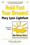 Hold Fast Your Dreams! - Mary Lynn Lightfoot