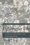 Fighting for Life: Contest, Sexuality, and Consciousness - Walter J. Ong