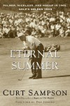 The Eternal Summer: Palmer, Nicklaus, and Hogan in 1960, Golf's Golden Year - Curt Sampson