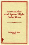 Aeronautics and Space Flight Collections (Special Collections Series) (Special Collections Series) - Lee Ash, Catherine D. Scott