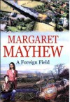A Foreign Field - Margaret Mayhew