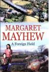 A Foreign Field - Margaret Mayhew