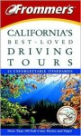Frommer's California's Best-Loved Driving Tours, Fourth Edition - Automobile Association of Great Britain, Robert Holmes