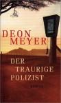 Der traurige Polizist - Deon Meyer