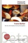 Travis Barker - Lambert M. Surhone, Susan F. Marseken