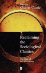 Reclaiming The Sociological Classics: The State Of The Scholarship - Charles Camic, Camic