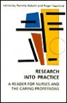 Research Into Practice: a reader for nurses and the caring professions - Pamela Abbott, Roger Sapsford