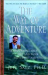 The Way of Adventure: Transforming Your Life and Work with Spirit and Vision - Jeff Salz