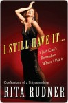 I Still Have It, I Just Can't Remember Where I Put It - Rita Rudner