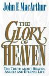 Glory of Heaven - John F. MacArthur Jr., Leonard G. Goss, Richard Baxter