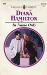 In Name Only - Diana Hamilton
