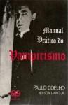 Manual prático do vampirismo - Nelson Liano Jr., Paulo Coelho