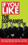 If You Like the Sopranos...: Here Are Over 150 Movies, TV Shows, and Other Oddities That You Will Love - Leonard Pierce