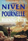 The Burning City - Larry Niven, Jerry Pournelle, Jerry Niven Larry and Pournelle
