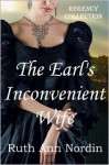 The Earl's Inconvenient Wife (Regency Collection #1) - Ruth Ann Nordin