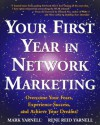 Your First Year in Network Marketing: Overcome Your Fears, Experience Success, and Achieve Your Dreams! - Mark Yarnell, Rene Reid Yarnell, Richard Poe