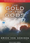 The Gold of the Gods - Erich von Däniken, Danny Campbell