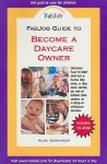 FabJob Guide to Become a Daycare Owner (FabJob Guides) - Alisa Gordaneer