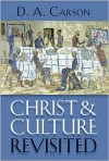 Christ and Culture Revisited - D.A. Carson