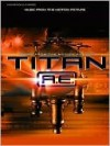 Titan A.E. (Music from the Motion Picture): Guitar/Vocal/Chords - Alfred A. Knopf Publishing Company, Warner Brothers Publications, Joe Klucar