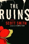 The Ruins - Scott Smith