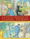A Child's Treasury of Classic Stories - Nicola Baxter, Jenny Thorne
