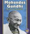 Mohandas Gandhi: A Life of Integrity - Sheila Rivera