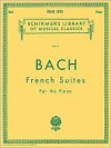 French Suites: Piano Solo (Schirmer's Library of Musical Classics) - Johann Sebastian Bach