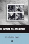 The Raymond Williams Reader - John Higgins, Raymond Williams