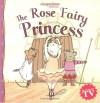 The Rose Fairy Princess - Katharine Holabird