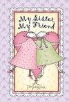 My Sister, My Friend - Harvest House Publishers
