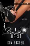 A Beautiful Heist (Agency of Burglary & Theft) - Kim Foster