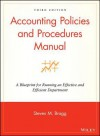 Accounting Policies and Procedures Manual: A Blueprint for Running an Effective and Efficient Department - Steven M. Bragg