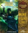 The Nine Pound Hammer: Book 1 of The Clockwork Dark (Audio) - John Claude Bemis, John H. Mayer