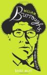 William Burroughs: El Hombre Invisible - Barry Miles