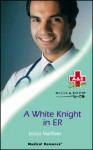 A White Knight in Er - Jessica Matthews