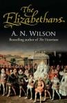 The Elizabethans - A.N. Wilson