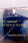 S.S. Asteroid or Tell It to the Bees - Josephine Winslow Johnson
