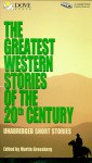 The Greatest Western Stories of the 20th Century - Martin H. Greenberg, Louis L'Amour, Donald Hamilton