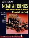 Carving Noah's Ark: Noah & Friends with the Animals of Africa - David Sabol, Jeffrey B. Snyder